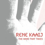 Rene Kaaij - The hand that takes