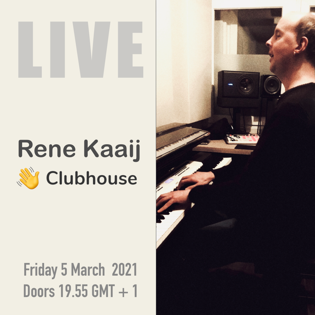 Poster Rene Kaaij @ Clubhouse 5th March 2021